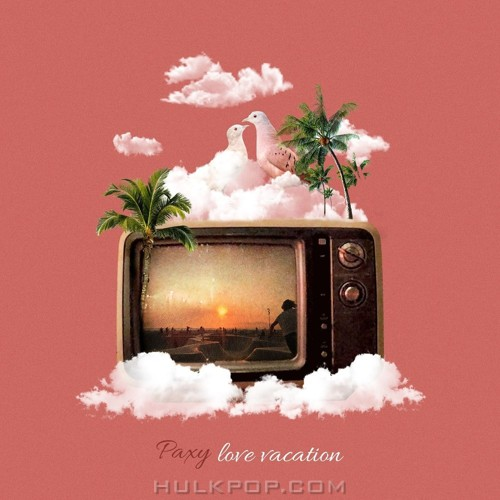 DL MP3 Paxy - Love Vacation - Single - HULKPOP