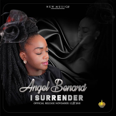 New AUDIO: Angel Benard – I Surrender Mp3
