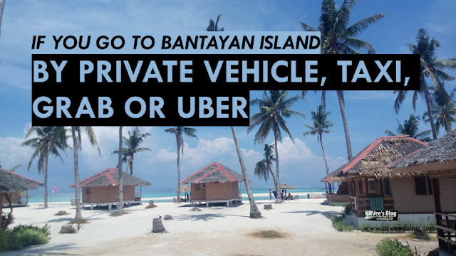 How to go to Bantayan Island by Private Vehicle Taxi Grab or Uber