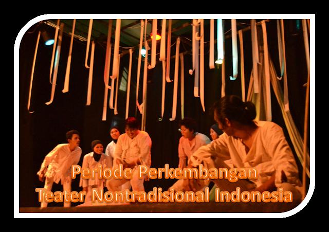 Periode Perkembangan Teater Nontradisional di Indonesia