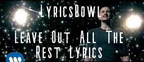Leave Out All The Rest Lyrics - Linkin Park | LyricsBowl