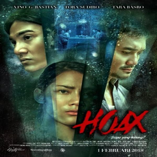 Hoax, Film Hoax, Hoax Synopsis, Hoax Trailer, Hoax Review, Sinopsis Hoax, Download Poster Hoax, Vino Bastian, Tora Sudiro, Tara Basro, Jajang C Noer, Landung Simatupang