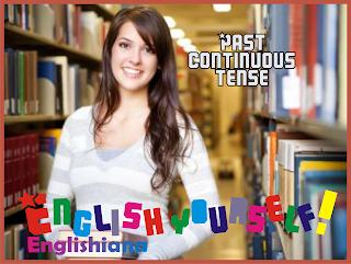 Belajar Bahasa Inggris Online – Past Continuous Tense