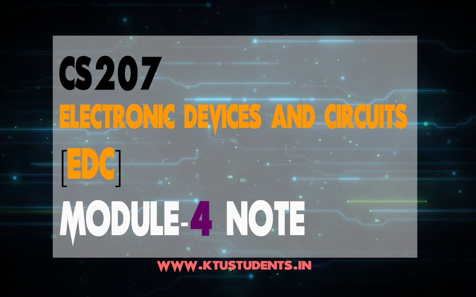 Electronic Devices and Circuits CS207 Note-Module 4 | KTU
