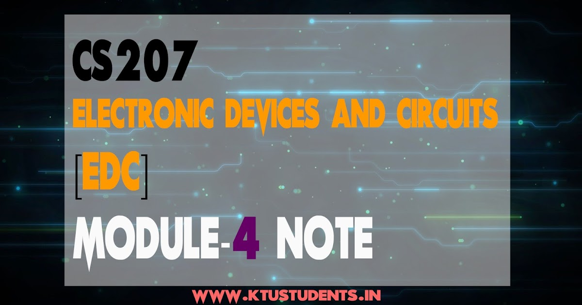 Electronic Devices And Circuits Cs207 Note Module 4 Ktu