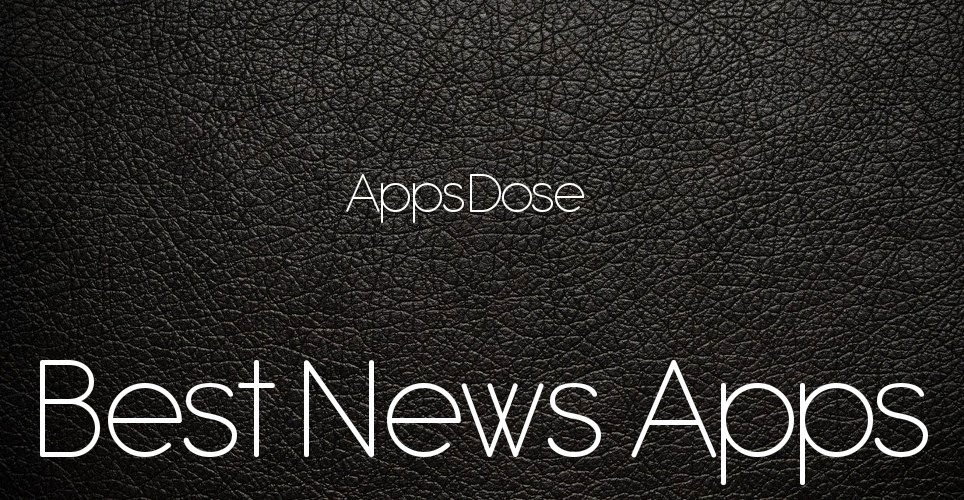 Best News Apps for iPhone and iPad AppsDose