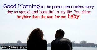 good morning sms for lover: good morning to the person who makes every day so special and beautiful in my life.