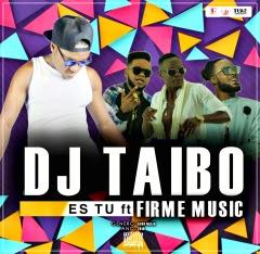 DJ Taibo - És Tu (feat. Firme Music)