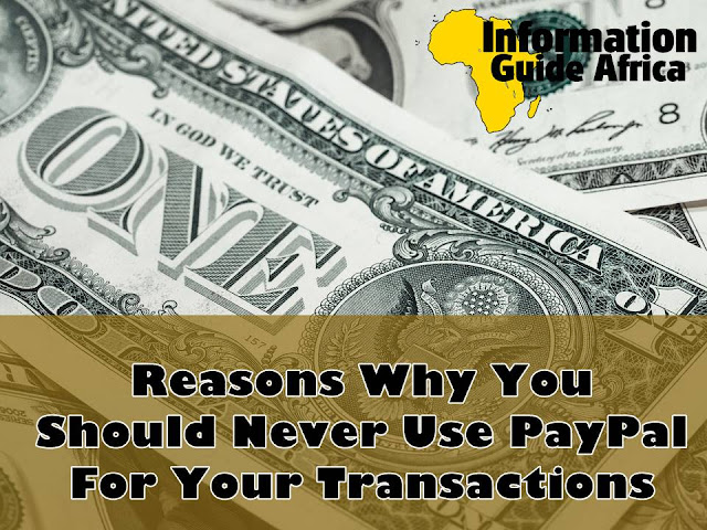 Reasons Why You Must Not Use PayPal For Your Internet Transactions