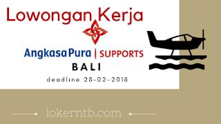 Lowongan Kerja PT. Angkasa Pura Support Februari 2018 - Penempatan BALI