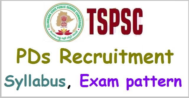 TSPSC PDs recruitment, Syllabus, Exam pattern(Scheme of exam)