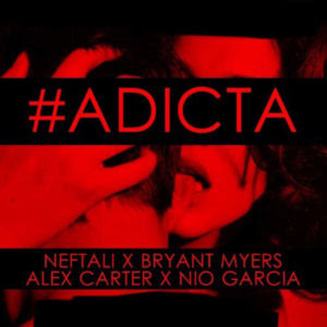 Neftali Ft Bryant Myers, Alex Carter & Nio Garcia – Adicta