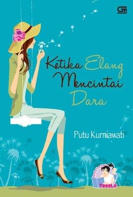 Putu Kurniawati - Ketika Elang Mencintai Dara