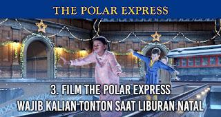 Film The Polar Express wajib kalian tonton saat Liburan Natal