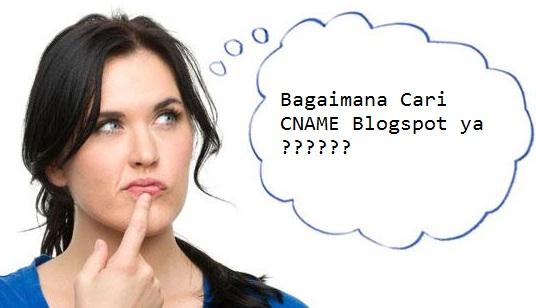 Cara Mencari CNAME Blogspot Yang Hilang