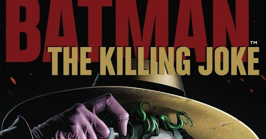 [Movie Review] Batman : The Killing Joke (2016)