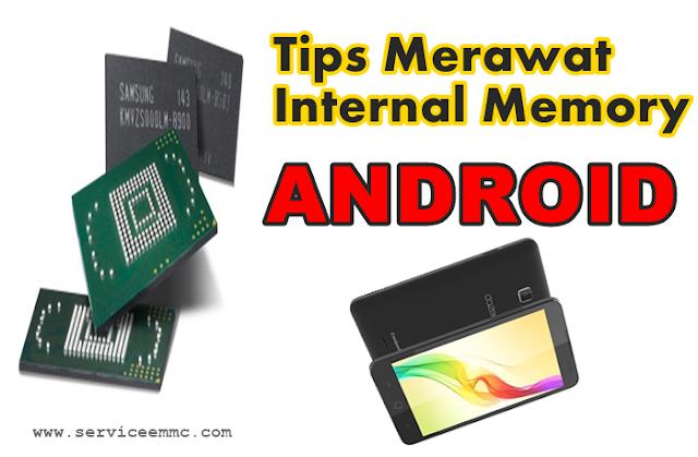 Tips merawat ic emmc/memory internal pada android agar lebih awet baik kondisi android baru ataupun setelah ganti ic emmc