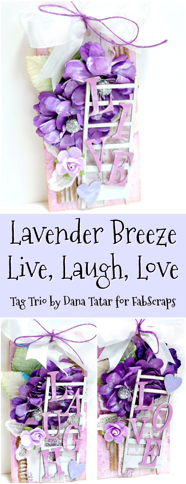 Live Laugh Love Mixed Media Lavender Breeze Tag Trio Tutorial by Dana Tatar for FabScraps