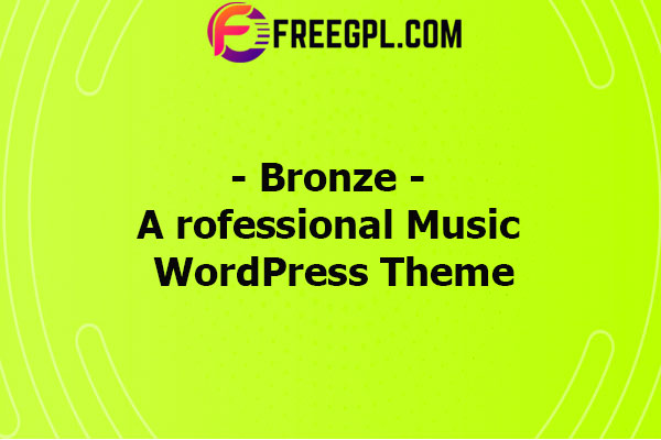 Bronze - A Professional Music WordPress Theme Nulled Download Free