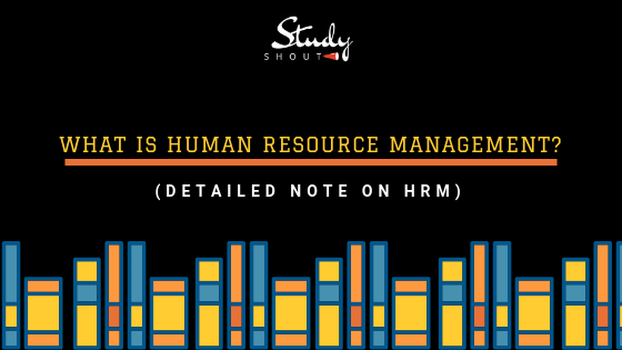What is Human Resource Management, What is HR, What is HRM,