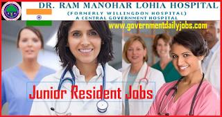 Ram Manohar Lohia Hospital, PGIMER Recruitment 2018 of Junior Residents 100 Jobs