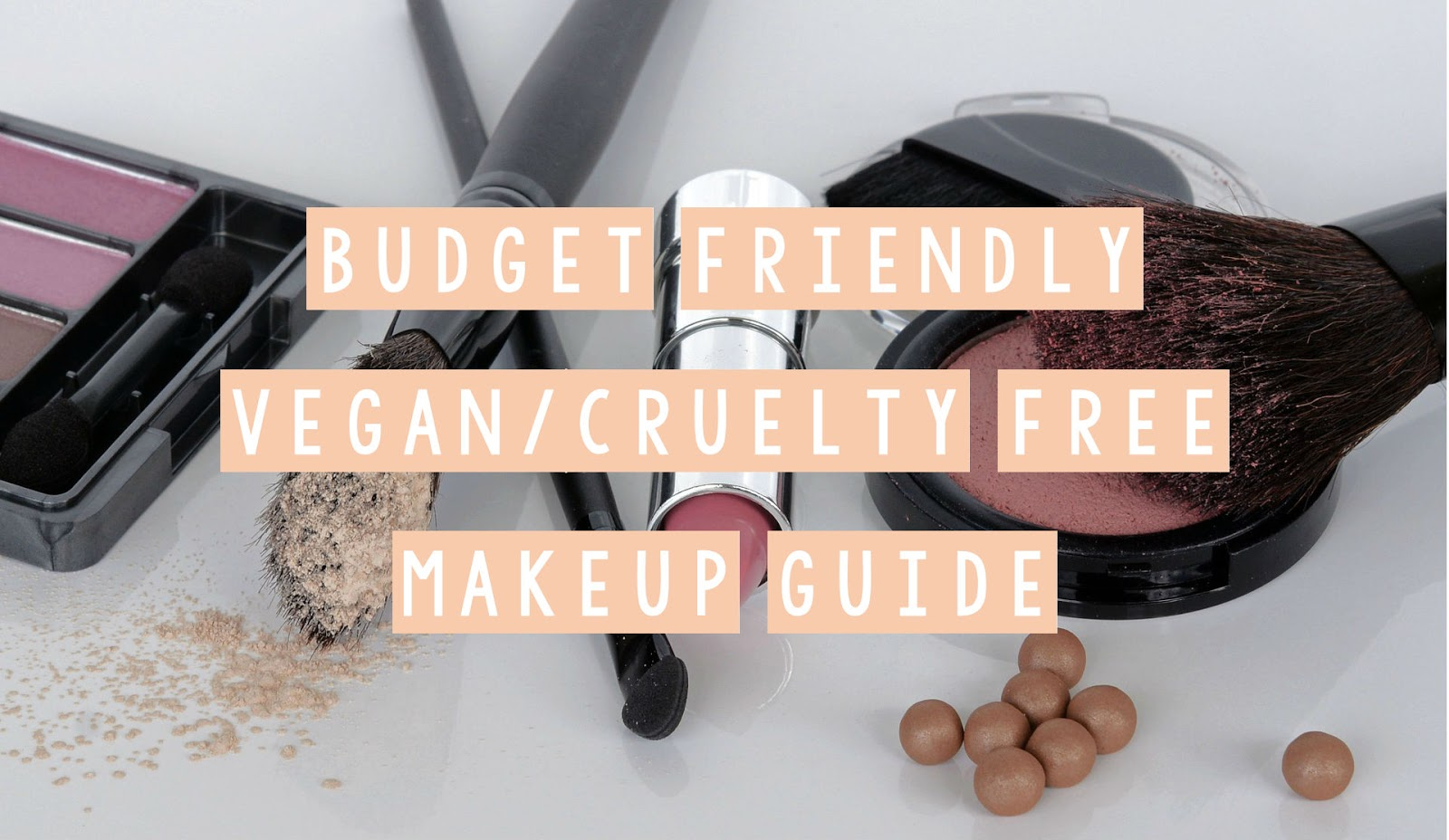 Vegan and Cruelty Free Makeup Guide