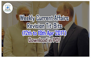 Important CA Weekly Revision Tit-Bits (12th Apr to 18th Apr 2017) for SBI PO/ NIACL Exams 2017-Download-in-PDF