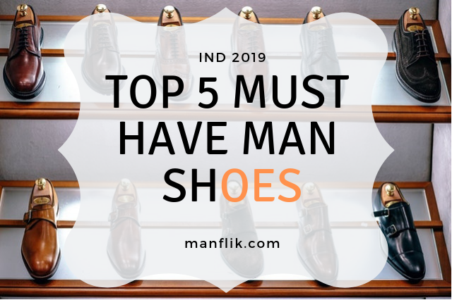 Top 5 must have shoes for men । Types & how to pair shoes well। In hindi।