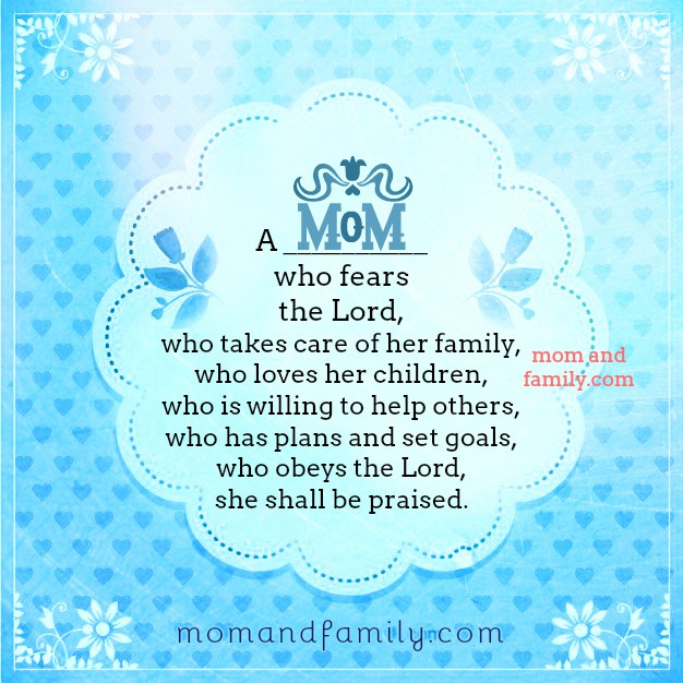 A woman who honors the Lord deserves to be praised,  free Mom quotes Happy mother's day, Bible verse for mothers, Proverbs 31.