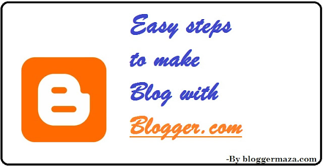 easy-way-to-make-free-blog-using-blogspot-blogger-com