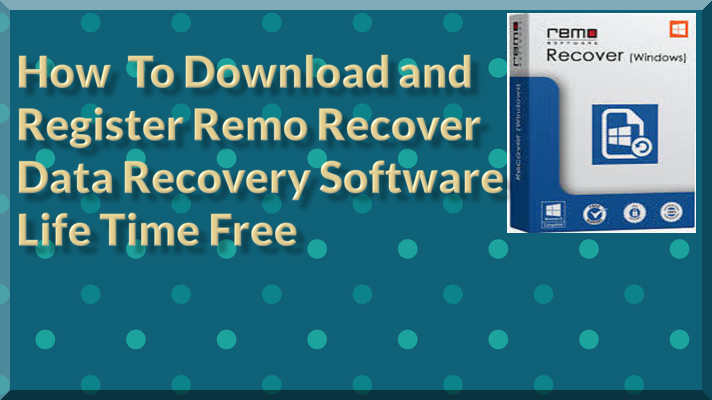 How to Download Remo Data Recovery Software Register For Life Time