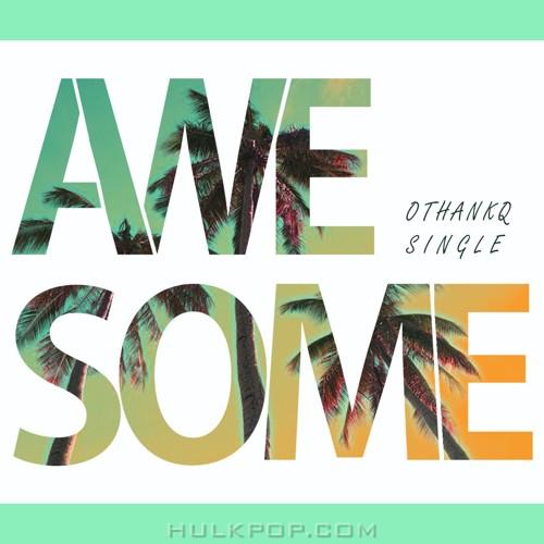 OTHANKQ – Awesome – Single