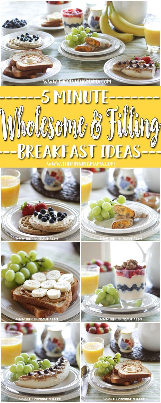 6 EASY & FILLING 5-MINUTE BREAKFASTS FOR BUSY MORNINGS!