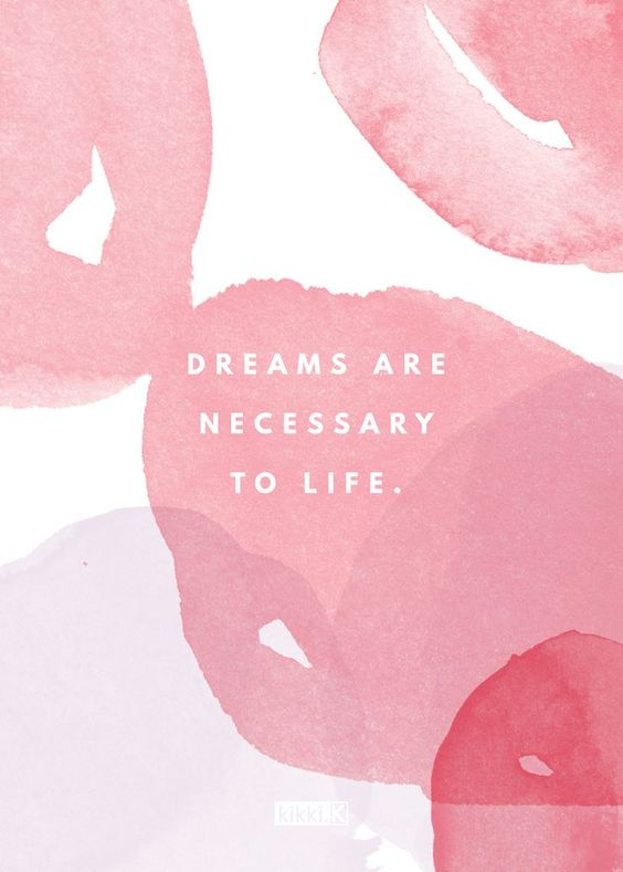 "Quote of the Week | #88 | ""Dreams are necessary to life"" 
