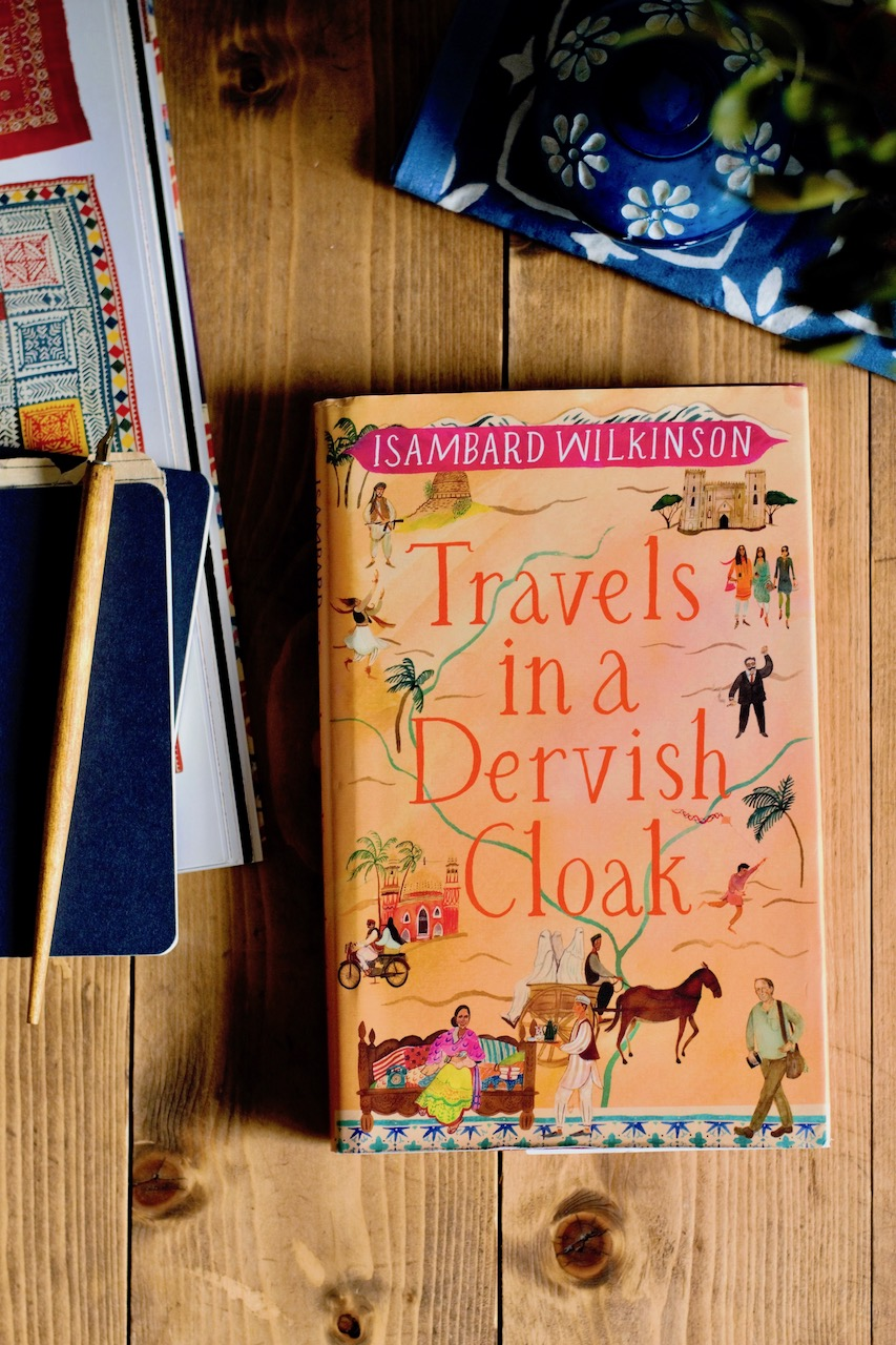 Book review: Travels in a Dervish Cloak by Isambard Wilkinson · Lisa Hjalt