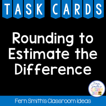 https://www.teacherspayteachers.com/Product/3rd-Grade-Go-Math-18-Rounding-to-Estimate-Differences-Task-Cards-3107714