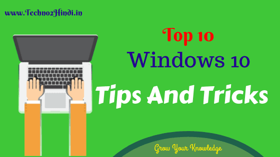 Top 10 Most Amazing Windows 10 Tips and Tricks