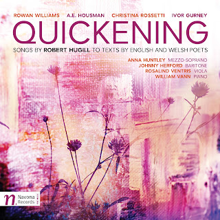 Quickening: Songs by Robert Hugill setting texts by English and Welsh poets