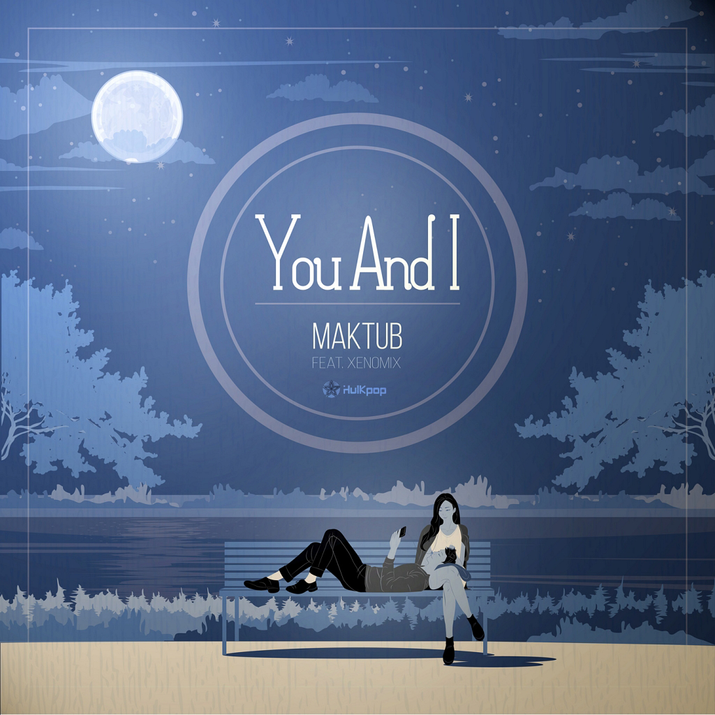 [Single] Maktub – You And I