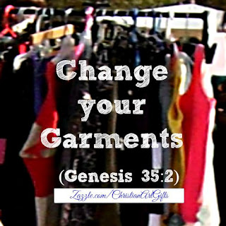 change your garments
