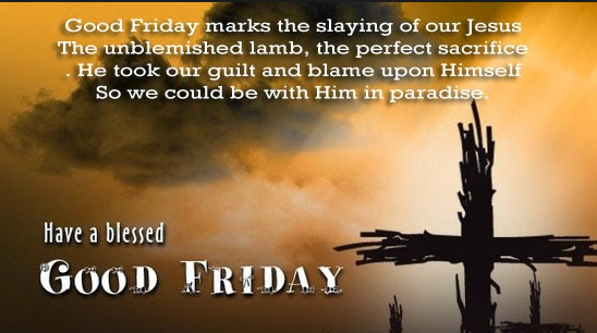 Holy Good Friday 2018 Wishes, Greeting and Quotes
