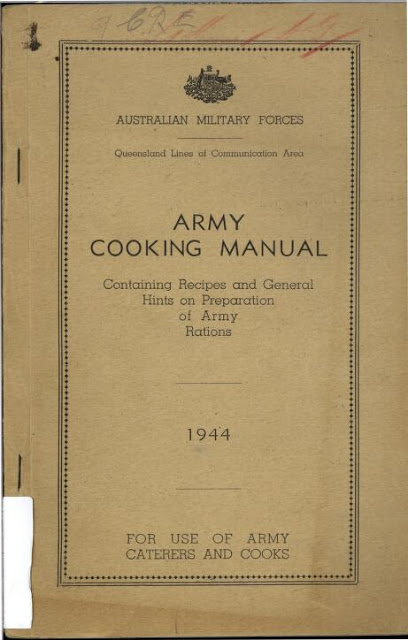 Australian Military Forece. Army Cooking Manual 1944. Military intelligence is an oxymoron and other stories of Military Intelligence marchmatron.com