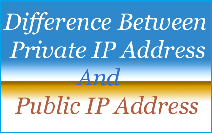 Public IP Address and Private IP address