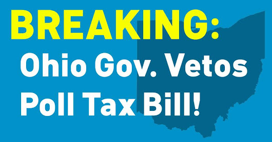 Governor Kasich Vetoes Poll Tax Bill