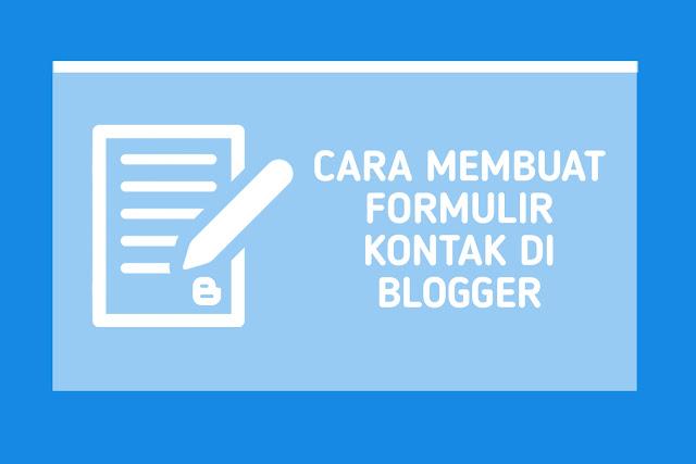 Cara Membuat Formulir Kontak di Blogger