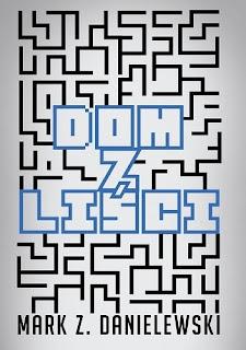 """Mark Z. Danielewski """"Dom z liści"""""""
