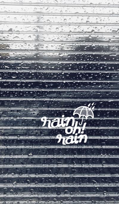 rain oh! rain