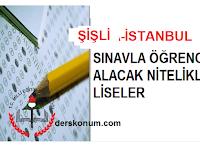 ŞİŞLİ'DE SINAVLA ÖĞRENCİ ALAN LİSELER