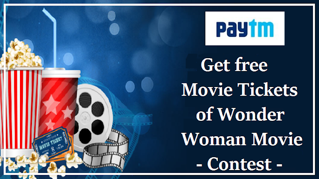 Paytm contest - Get free movie tickets of Wonder Woman Movie