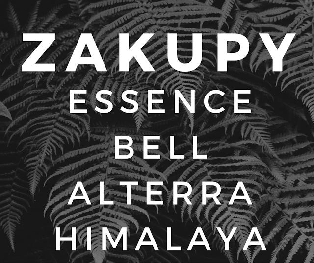 ZAKUPY: BELL, ESSENCE, ALTERRA, HIMALAYA